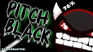 Geometry Dash - PITCH BLACK 100% - by MLCrafter (Impossible!)