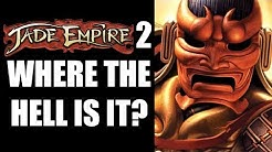 Where The Hell Is Jade Empire 2?