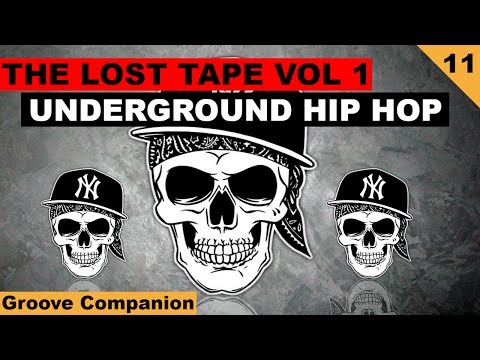 Underground Hip Hop ''The Lost Tape'' (Hardcore Rap) by Groove Companion #11