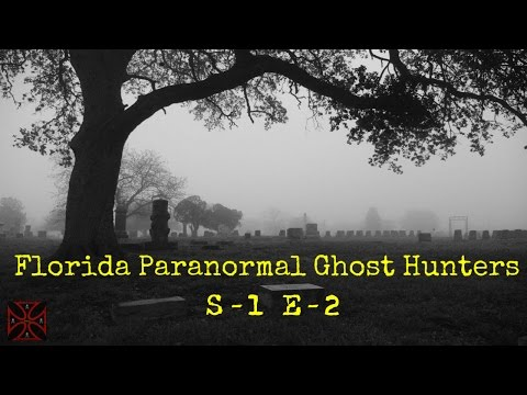 Paranormal Activity on Camera | Florida Paranormal Ghost Hunters| S1 E2