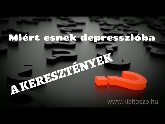 Miért esnek depresszióba a keresztények?