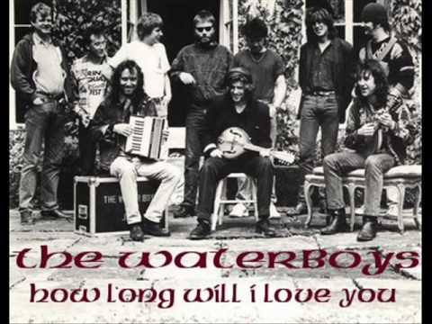 The Waterboys ..... How long will I love you.