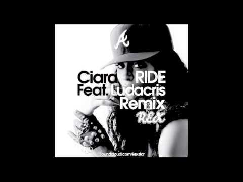 Ciara Feat Ludacris  Ride REX Remix