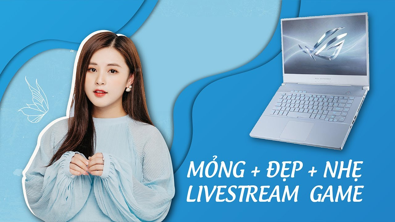 Thảo Nari LIVESTREAM GAME bằng Laptop Asus Gaming ROG Zephyrus M | An Phat PC