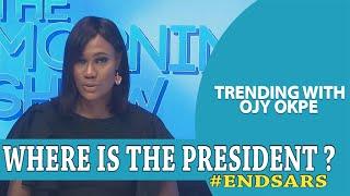 #EndSARS: Where is the President? - Trending W/Ojy Okpe