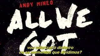 Andy Mineo - All We Got feat. Dimitri McDowell [Legendado]