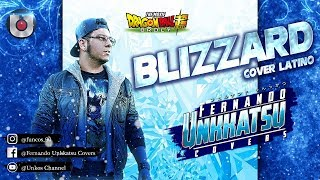 BLIZZARD - (Cover latino) - [Tema Principal de Dragon Ball: Broly]