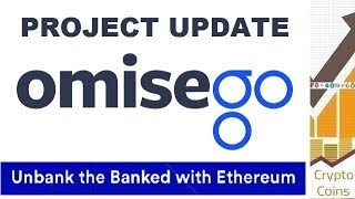 Project Update: OmiseGO (OMG) the Next Generation Financial Network and Decentralized Economy