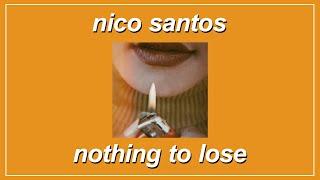 Nothing To Lose - Nico Santos (feat. ToTheMoon) (Lyrics)
