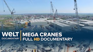 STEEL GIANTS: Mega Cranes | Full Documentary