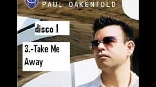 paul oakenfold take me away