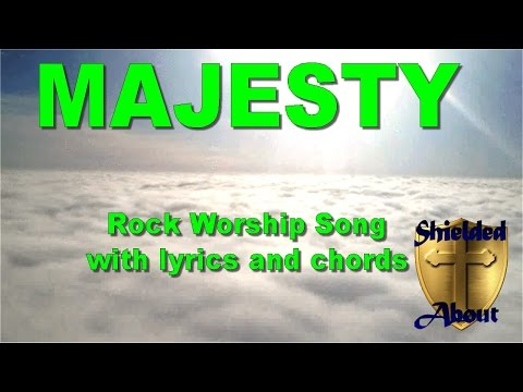 Majesty - Classic Worship Song - New Rock Version (lyrics and chords)