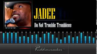 Jadee - Do Not Trouble Trouble [Soca 2015]