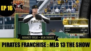 MLB 13 The Show - Pittsburgh Pirates Franchise - EP16 (Gerrit Cole MLB Debut!)