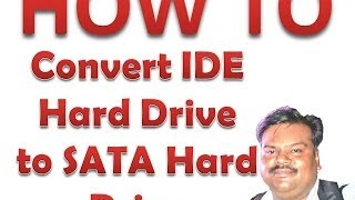 How to convert IDE/PATA Hard Drive to SATA Hard Drive