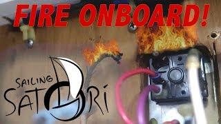 FIRE in the Hull! (Sailing Satori) S1:E15