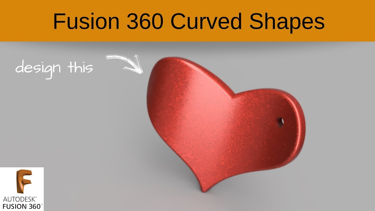 Fusion 360 Curved Shapes