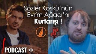 Evrim Ağacı'nın İmdadına Sözler Köşkü'nün Yetişmesi! - Podcast