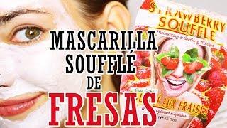 MASCARILLA SOUFFLÉ DE FRESAS | MONTAGNE JEUNESSE | HIDRATAR PIEL