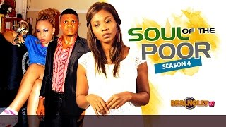 Soul Of The Poor 4 - 2015 Latest Nigerian Nolywood Movies