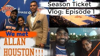 We MET ALLAN HOUSTON! | Knicks Season Ticket Vlog: Episode 1 Knicks vs Nets Preseason Finale