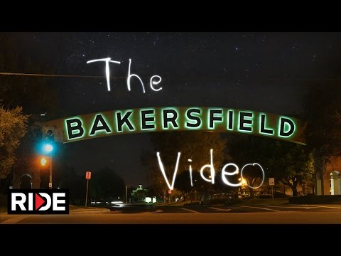The Bakersfield Video - Full Video on RIDE