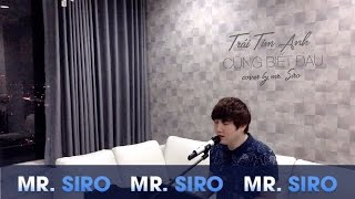 Tri Tim Anh Cng Bit au - Cover by Mr Siro