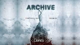 "Archive  - Clones  - Álbum: ""Controlling Crowds"" HD"