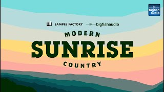 Big Fish Audio presents... Sunrise: Modern Country