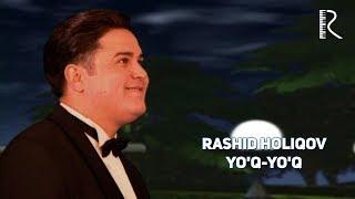 Rashid Holiqov - Yo