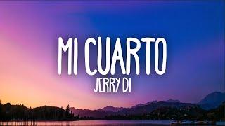 Jerry Di - Mi Cuarto (Letra/Lyrics)