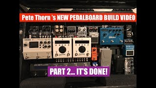 PETE THORN'S NEW PEDALBOARD BUILD part 2