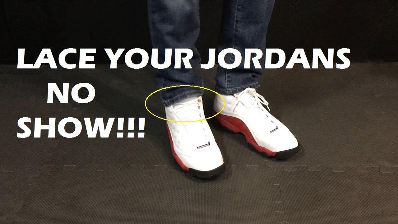How to lace JORDANS - NO SHOW - YouTube