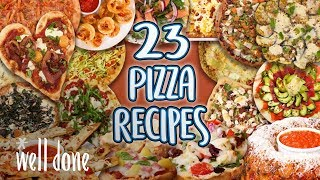 23 Pizza Recipes | How to Make the Best Pizza Super Comp | Well Done