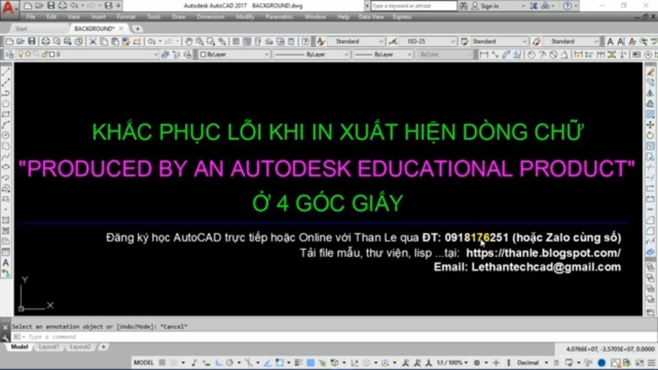 "Lỗi khi in bản vẽ AutoCAD xuất hiện dòng chữ ""PRODUCED BY AN AUTODESK EDUCATIONAL PRODUCT"""