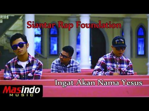 Siantar Rap Foundation - Ingat Akan Nama Yesus