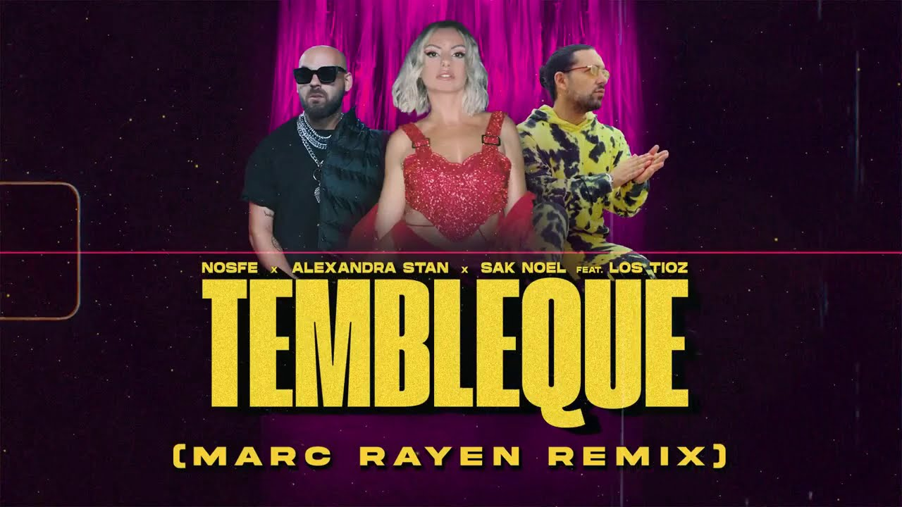 Download NOSFE x Alexandra Stan x Sak Noel feat. Los Tioz - Tembleque (Marc Rayen Remix)