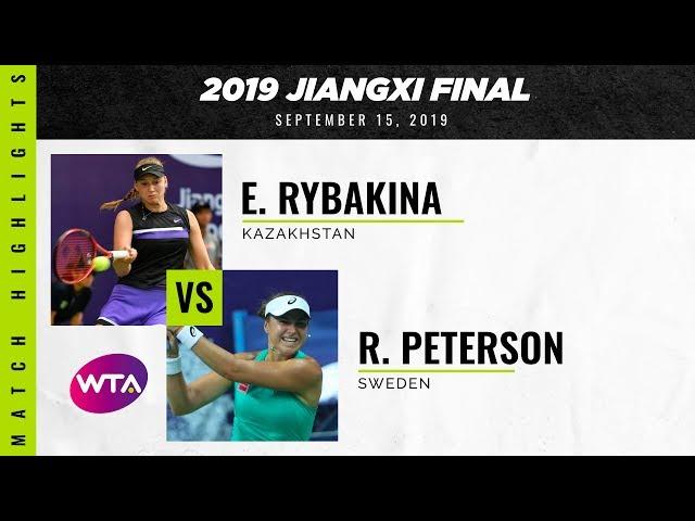 Elena Rybakina vs. Rebecca Peterson   2019 Jiangxi Final   WTA Highlights