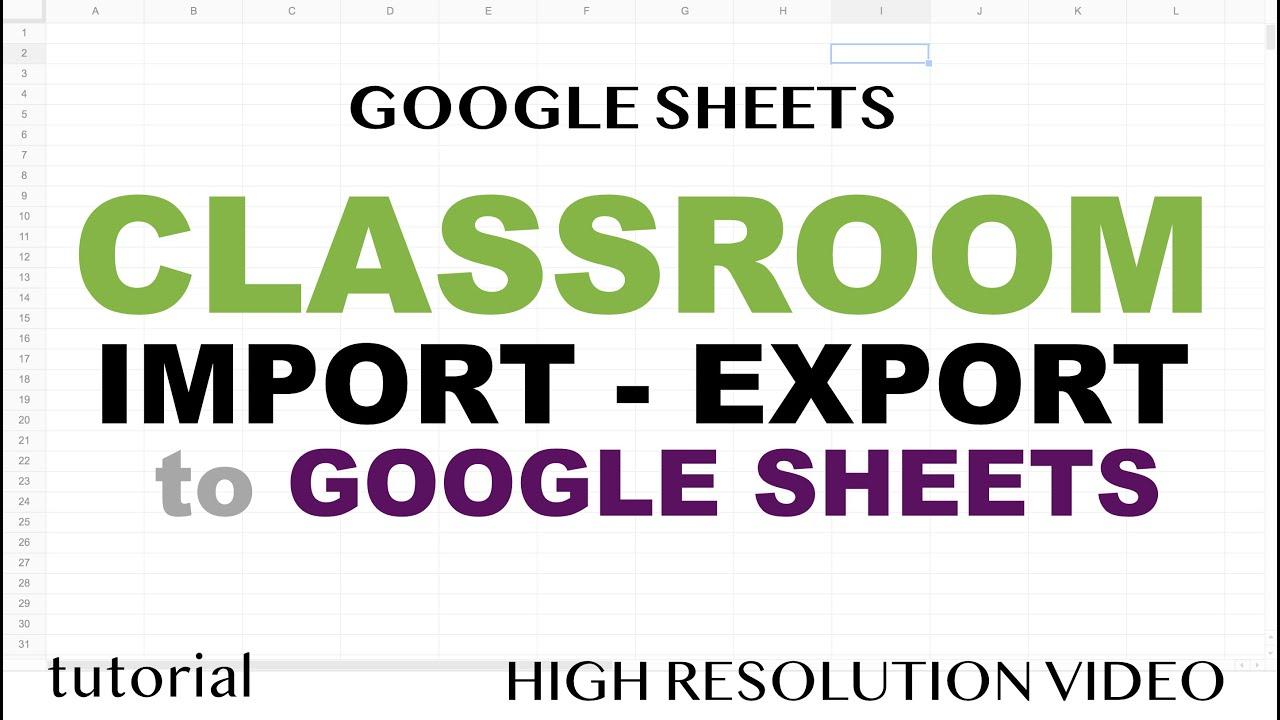 Google Classroom - Import & Export {=} Google Sheets