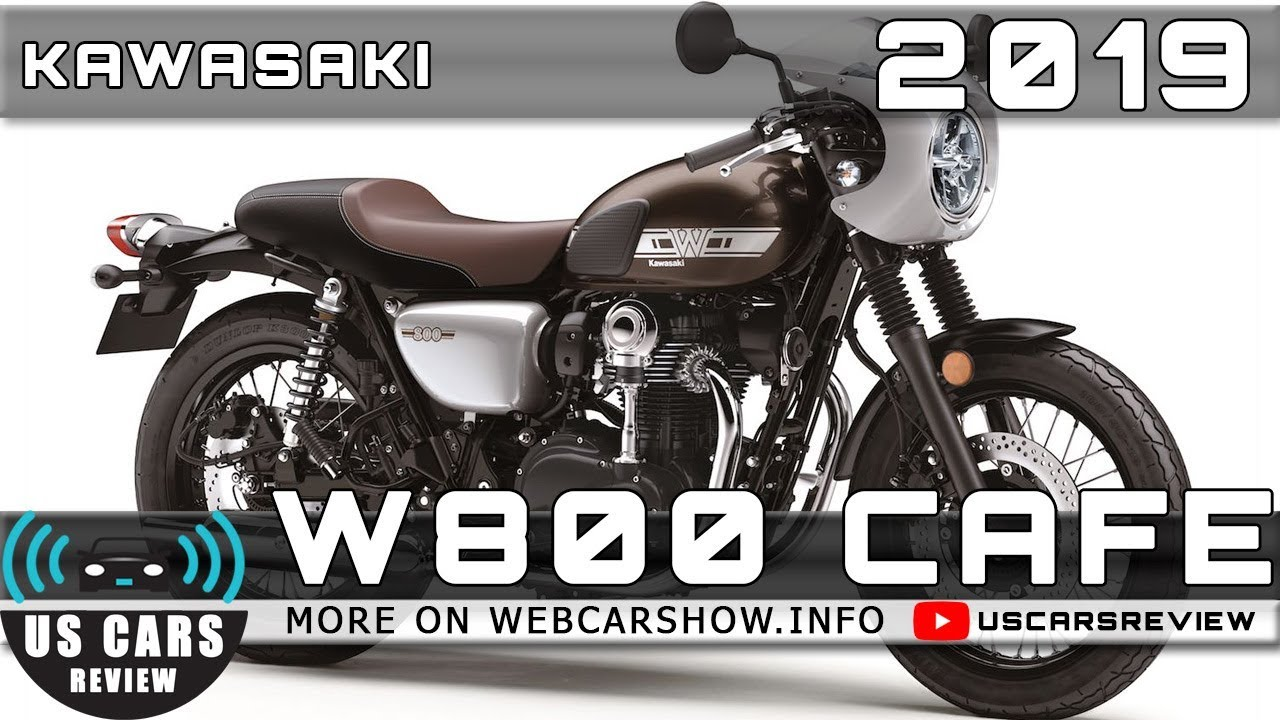 2019 Kawasaki W800 Cafe Review Release Date Specs Prices Youtube