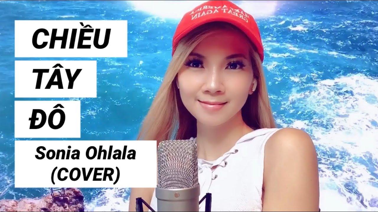 CHIỀU TÂY ĐÔ   Lam Phương - Sonia Ohlala Cover