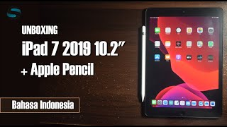 Gambar cover Unboxing iPad 7 2019 10.2-inch + Apple Pencil - Indonesia