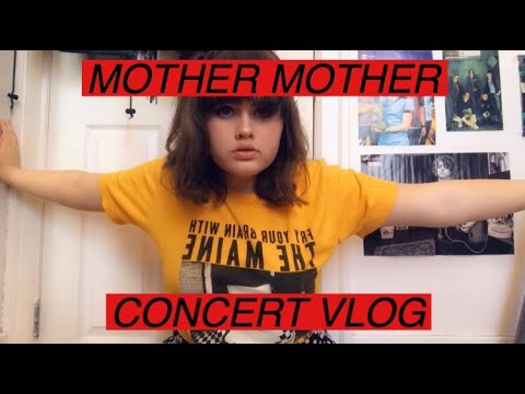 mother mother concert vlog || 2019