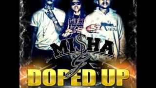 Misha G feat. Mikey Dollaz and I.L Will (MIC)  Doped Up