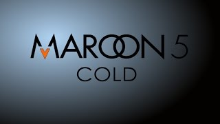 Cold - Maroon 5 (Lyrics on Screen)