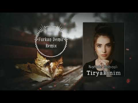 Nahide Babaşlı - Tiryakinim (Furkan Demir Remix) [Edit By Djafarly]