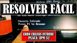 Solução fácil FATAL ERROR CHASSIS INTRUDE nos computadores com placa ASUS IBM 32 - PREGÃO 68/2009