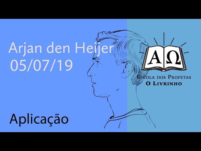 Aplicação | Arjan den Heijer (05/07/19)