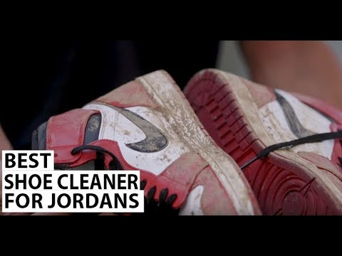Best Shoe Cleaner for Jordan's - Shoe MGK - Cleaner and Conditioner