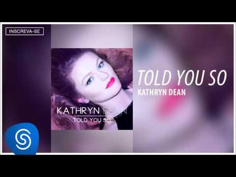 Kathryn Dean - Told You So [Áudio Oficial]